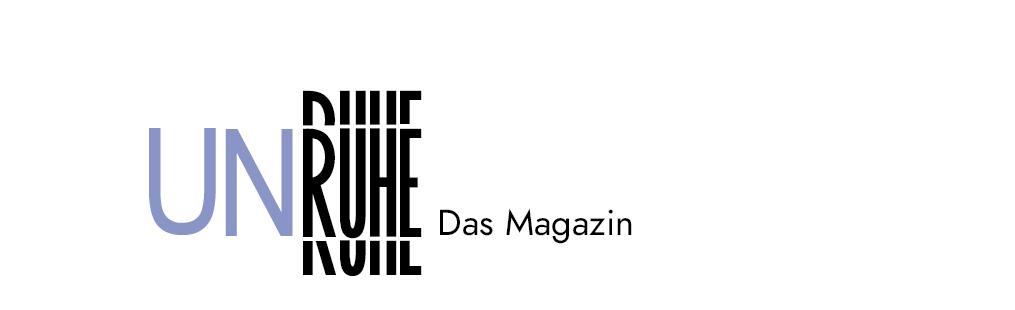 Un|Ruhe – Das Magazin